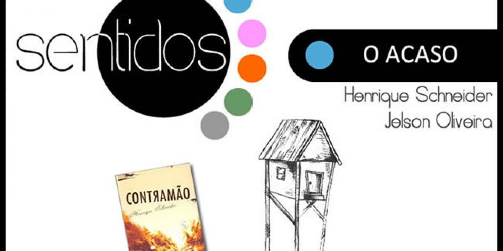 """Projeto Sentidos apresenta o tema """"O Acaso"""""""
