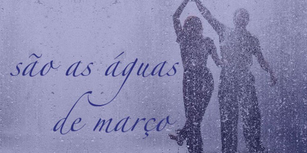são as águas de março